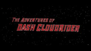 The Adventures of Dash Cloudrider - Space edit by Joe Frechette